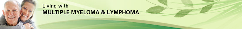 Living with Multiple Myeloma & Lymphoma