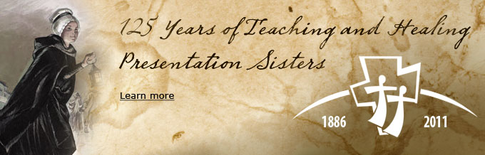 presentation sisters - 125 years of teaching and healing